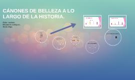 CÁNONES DE BELLEZA A LO LARGO DE LA HISTORIA.