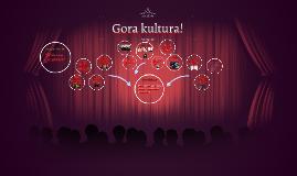 Gora kultura!