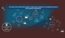FACTORS AFFECTING PEOPLE SELECT AIRPLANE AS MODE OF TRANSPOR