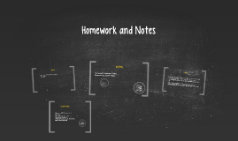 Homework and Notes