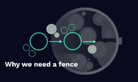 Why we need a fence