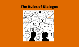 Copy of The Rules of Dialogue
