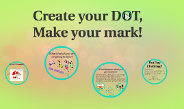 2016 Make your DOT, Make your mark!