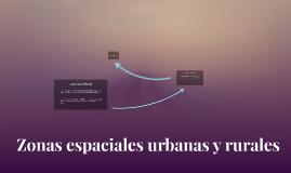 Zonas espaciales urbanas y rurales