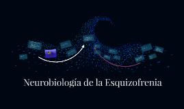 Neurobiología de la Esquizofrenia