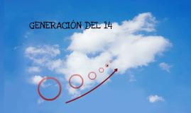 Generación del 14.