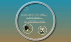 Extinct and Endangered animal project