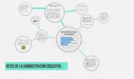 Copy of RETOS DE LA ADMINISTRACIÓN EDUCATIVA