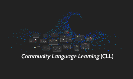 Copy of Community Language Learning (CLL)