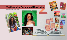 Yuyi Morales: Author and Illustrator