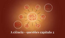 A ciência - questões capítulo 2