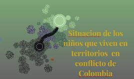 situacion de los niños que viven en territorios  en conflict