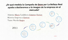 Copy of En qué medida la Campaña de Dove por La Belleza Real ayuda o