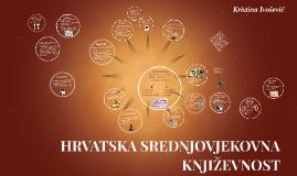 Copy of HRVATSKA SREDNJOVJEKOVNA KNJIŽEVNOST