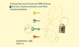 Critical Success Factors for ERP System Selection, Implement