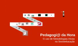 Simpósio Nacional Socioeducaçao: Pedagogia da Hora
