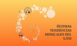 ÚLTIMAS TENDENCIAS MUSICALES DEL S.XXI