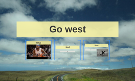 Copy of Go west
