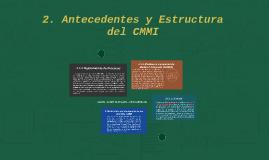 Copy of 2. Antecedentes y Estructura del CMMI