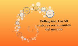 Pellegrino: Los 50 mejores restaurantes del mundo