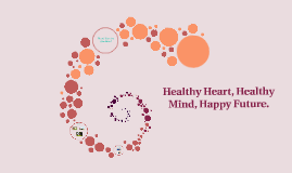 Healthy heart, healthy mind, happy future
