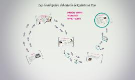 Ley de adopcion del estado de Quintana Roo