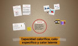 Copy of Capacidad calorífica, calor específico y calor latente
