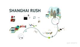 SHANGHAI RUSH