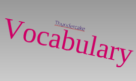 Copy of Thundercake Vocabulary Prediction