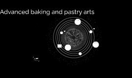Advanced baking and pastry arts