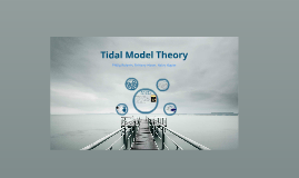 Copy of Copy of Tidal Model Theory