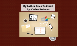 My Father Goes To Court