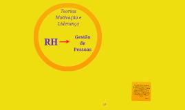 Copy of Teorias Motivação e Liderança