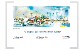 """TRAMAL     """"El original que lo lleva a buen puerto"""""""