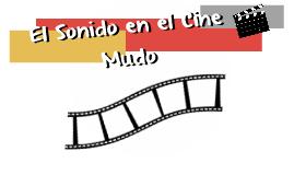 El Sonido en el Cine Mudo