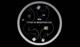 Copy of Copy of Tipos de máquinas CNC