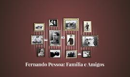 Fernando Pessoa: Família e Amigos