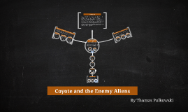 Coyote and the Enemy Aliens