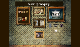 Copy of 342-1 Music of Antiquity