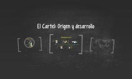 Copy of El Cartel: Origen y desarrollo