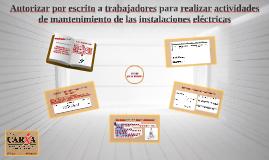 AUTORIZACIÓN POR ESCRITO A LOS TRABAJADORES CAPACITADOS PARA REALIZAR ACTIVIDADES DE MANTENIMIENTO DE LAS INSTALACIONES ELECTRICAS