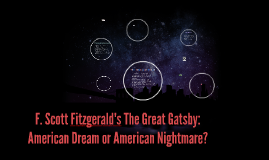 """the american dream in the great gatsby by f scott fitzgerald Free essay: founding father benjamin franklin described the american dream  as the """"pursuit of a better existence a higher quality of life through hard work."""