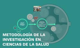 Copy of METODOLOGÍA DE LA INVESTIGACION EN CIENCIAS DE LA SALUD