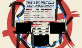 THE SEX PISTOLS AND PUNK ROCK