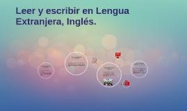 Leer y escribir en Lengua Extranjera, Inglés.