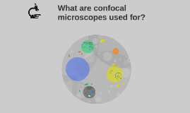 What are confocal microscopes used for?