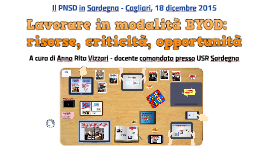 Cagliari, 18/12/2015: Lavorare in modalità BYOD: risorse, criticità, opportunità