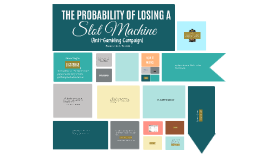Copy of The Probability of Losing a Slot Machine