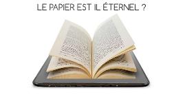 Le papier est il éternel?