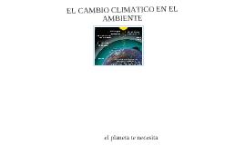 El cambio climatico en el ambiente